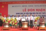 Vinh danh di sản văn hóa phi vật thể quốc gia nghề đúc đồng làng Chè
