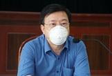 Bí thư Hải Dương nói về 'bài học đắt giá' ở ổ dịch Kim Thành